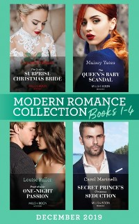 Cover Modern Romance December 2019 Books 1-4: The Greek's Surprise Christmas Bride (Conveniently Wed!) / The Queen's Baby Scandal / Proof of Their One-Night Passion / Secret Prince's Christmas Seduction