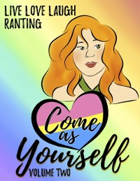 Cover Come As Yourself: Volume Two