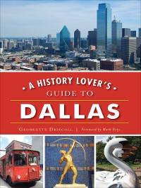 Cover A History Lover's Guide to Dallas