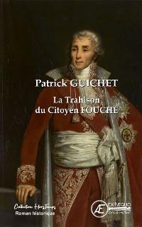 Cover La Trahison du citoyen Fouché