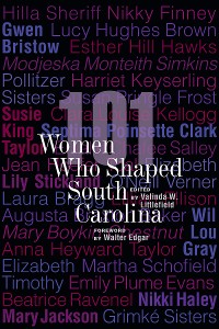 Cover 101 Women Who Shaped South Carolina