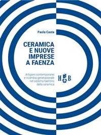 Cover Ceramica e nuove imprese a Faenza