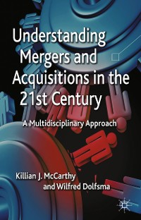 Cover Understanding Mergers and Acquisitions in the 21st Century