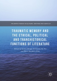 Cover Traumatic Memory and the Ethical, Political and Transhistorical Functions of Literature