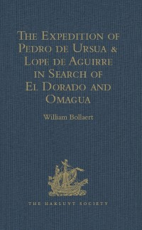 Cover Expedition of Pedro de Ursua & Lope de Aguirre in Search of El Dorado and Omagua in 1560-1