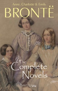 Cover Bronte Sisters: The Complete Novels