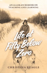 Cover Life at Fifty Below Zero