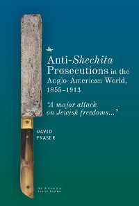 Cover Anti-Shechita Prosecutions in the Anglo-American World, 1855–1913
