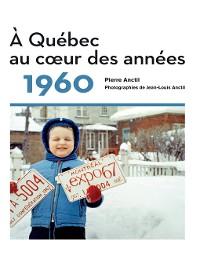 Cover À Québec au cœur des années 1960