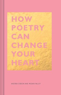 Cover How Poetry Can Change Your Heart