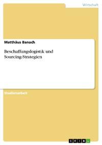 Cover Beschaffungslogistik und Sourcing-Strategien