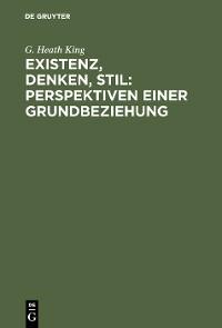 Cover Existenz, Denken, Stil: Perspektiven einer Grundbeziehung