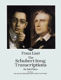 Cover The Schubert Song Transcriptions for Solo Piano/Series I