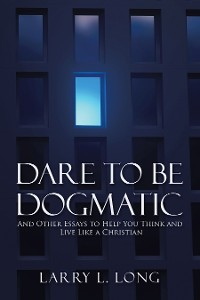 Cover Dare to Be Dogmatic