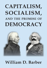 Cover Capitalism, Socialism, and the Promise of Democracy