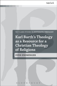 Cover Karl Barth s Theology as a Resource for a Christian Theology of Religions
