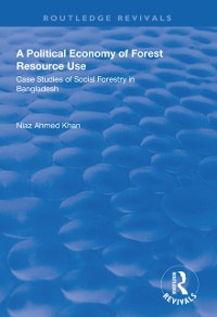Cover Political Economy of Forest Resource Use