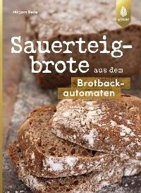 Cover Sauerteigbrote aus dem Brotbackautomaten