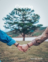 Cover Couple Therapy: Simple and Effective Relationship Guide for Couples