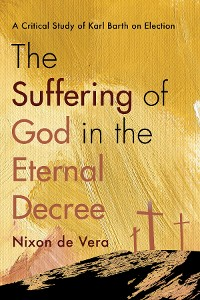 Cover The Suffering of God in the Eternal Decree