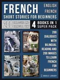Cover French Short Stories for Beginners - English French - (4 Books in 1 Super Pack)
