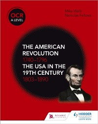 Cover OCR A Level History: The American Revolution 1740-1796 and The USA in the 19th Century 1803 1890