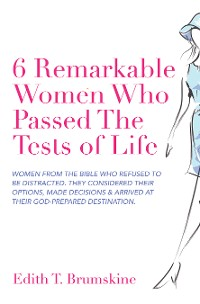 Cover 6 Remarkable Women Who Passed the Tests of Life