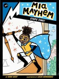 Cover Mia Mayhem Stops Time!