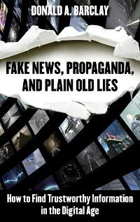 Cover Fake News, Propaganda, and Plain Old Lies