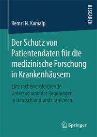 Cover Der Schutz von Patientendaten für die medizinische Forschung in Krankenhäusern