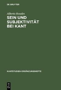 Cover Sein und Subjektivität bei Kant