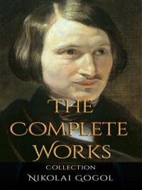 Cover Nikolai Gogol: The Complete Works
