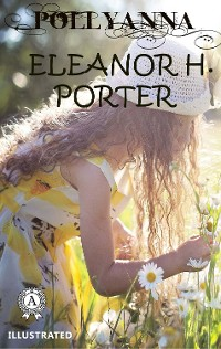 Cover Eleanor H. Porter - Pollyanna (llustrated)
