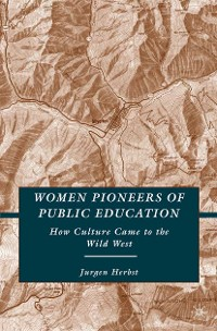 Cover Women Pioneers of Public Education