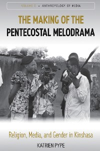 Cover The Making of the Pentecostal Melodrama