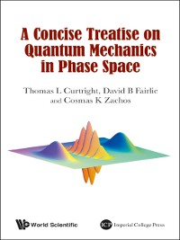 Cover A Concise Treatise On Quantum Mechanics In Phase Space