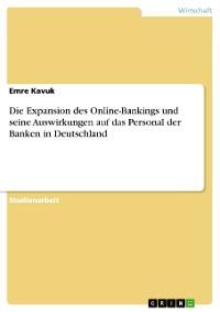 Cover Die Expansion des Online-Bankings und seine Auswirkungen auf das Personal der Banken in Deutschland