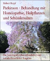 Cover Parkinson - Behandlung mit Homöopathie, Heilpflanzen und Schüsslersalzen
