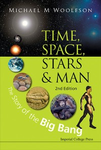 Cover Time, Space, Stars And Man: The Story Of The Big Bang (2nd Edition)