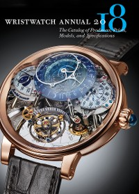 Cover Wristwatch Annual 2018: The Catalog of Producers, Prices, Models, and Specifications
