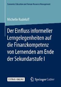Cover Der Einfluss informeller Lerngelegenheiten auf die Finanzkompetenz von Lernenden am Ende der Sekundarstufe I