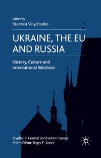 Cover Ukraine, The EU and Russia
