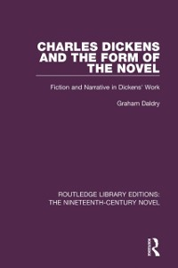 Cover Charles Dickens and the Form of the Novel