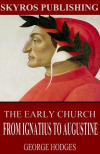 Cover Early Church - From Ignatius to Augustine