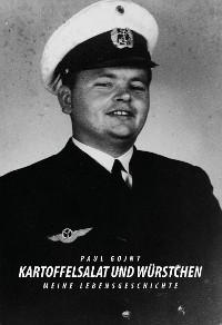 Cover Kartoffelsalat und Würstchen - Meine Lebensgeschichte - Buch I