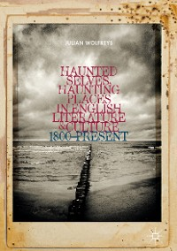 Cover Haunted Selves, Haunting Places in English Literature and Culture