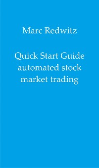 Cover Quick Start Guide automated stock market trading
