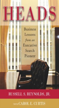 Cover Heads: Business Lessons from an Executive Search Pioneer