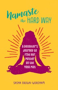 Cover Namaste the Hard Way