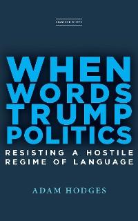 Cover When Words Trump Politics